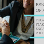 Benefits of a thorough stakeholder engagement policy
